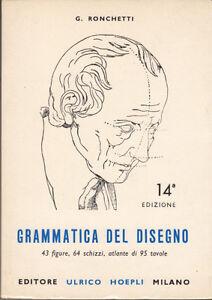 ARTE-RONCHETTI-GRAMMATICA-DEL-DISEGNO-METODO-PRATICA-PER-IMPARARE-IL-DISEGNO