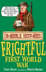 The Frightful First World War (Horrible Histories), Deary, Terry, Used; Very Goo