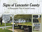 Signs of Lancaster County: A Photographic Tour of Amish Country by Tana Reiff (Paperback, 2015)