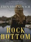 Rock Bottom a Novel by Erin Brockovich C. J. Lyons 9781452631134