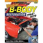 Mopar B-Body Restoration: 1966-1970 by Kevin Shaw, Mike Wilkins (Paperback, 2015)