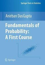 Springer Texts in Statistics: Fundamentals of Probability : A First Course by...