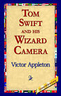 Tom Swift and His Wizard Camera by Victor Appleton (Hardback, 2006)