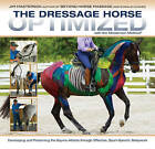 The Dressage Horse Optimized: With the Masterson Method by Jim Masterson (Spiral bound, 2015)