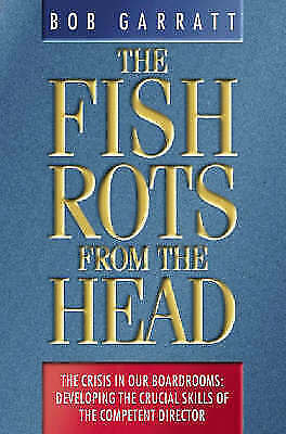 1 of 1 - The Fish Rots from the Head: The Crisis in Our Boardrooms - Developing the Cruci