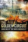 The Golden Circuit by John Irvine (Paperback, 2013)
