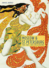 Moscow & St. Petersburg 1900-1920  : Art, Life, & Culture of the Russian Silver Age by John E Bowlt (Hardback, 2008)