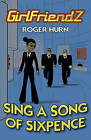 Sing a Song of Sixpence by Roger Hurn (Paperback, 2012)
