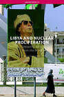 Libya and Nuclear Proliferation: Stepping Back from the Brink by Wyn Q. Bowen (Paperback, 2006)