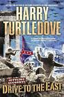 Drive to the East by Harry Turtledove (Paperback / softback)