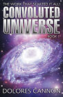 Convoluted Universe: Bk. 1 by Dolores Cannon (Paperback, 2001)
