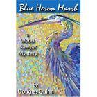 Blue Heron Marsh a Webb Sawyer Mystery Book | Douglas Quinn PB 059545822x