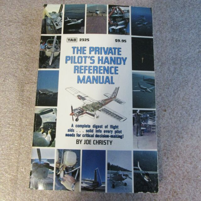 The Private Pilot's Handy Reference Manual Guide ~ Joe Christy (Tab Paperback)
