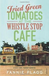 Fried-Green-Tomatoes-At-The-Whistle-Stop-Cafe-By-Fannie-Flagg-9780099143710