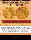 Primary Sources, Historical Collections: Ceylon, the Paradise of Adam: The Record of Seven Years Residence in the Island, with a Foreword by T. S. Wentworth by Caroline Corner (Paperback / softback, 2011)