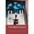 Unveiled Echoes by Norman Keifetz (Paperback / softback, 2013)