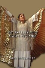 My Battles and God's Victory by Iris Rodriguez (2011, Paperback)