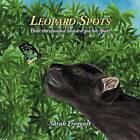 Leopard Spots: How the Clouded Leopard Got Her Spots by Sarah H E Froggatt (Paperback / softback, 2012)