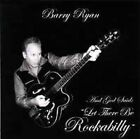 And God Said Let There Be Rockabilly by Barry Ryan (CD, Jun-2008, Blues Leaf Records)