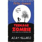 Peter Crombie, Teenage Zombie by Adam Millard (Paperback / softback, 2012)