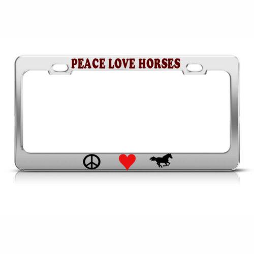 PEACE LOVE HORSES METAL HEAVY DUTY CHROME License Plate Frame Tag Holder