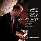 Where Angels Fear to Tread by Joel Weiskopf (CD, Feb-2016, SteepleChase)