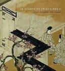 In Search of Prince Genji: Japan in Words and Images by Szepmuveszeti Muzeum (Hardback, 2016)