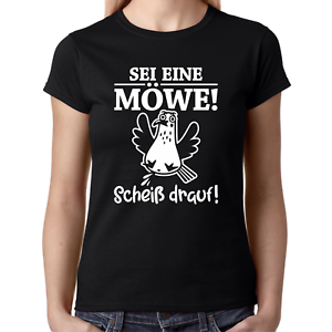 SEI-EINE-MOWE-Scheiss-drauf-Party-Sprueche-Comedy-Spass-Fun-Lustig-Damen-T-Shirt