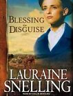 Blessing in Disguise by Lauraine Snelling (CD-Audio, 2016)