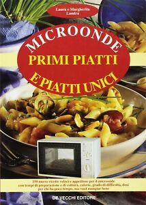 Microonde primi piatti e piatti uniciLandra de vecchiricette cucina foto nuovo