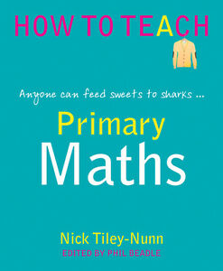 Primary Maths: Anyone Can Feed Sweets to Sharks... by Independent Thinking...