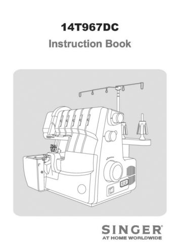 Singer 14T967DC Sewing MachineEmbroiderySerger Owners Manual