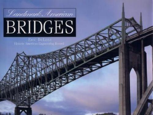 Landmark American Bridges by Eric Delony