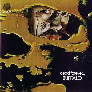 BUFFALO - Dead Forever (1972) [ CD ] - Skarzysko Koscielne, Polska - BUFFALO - Dead Forever (1972) [ CD ] - Skarzysko Koscielne, Polska