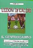 Lezioni di calcio - Il centrocampo Gandin Manuel