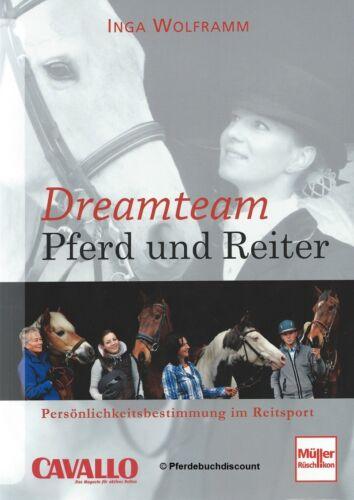 Inga Wolframm Dreamteam Pferd und Reiter Beziehung zwischen Mensch /& Pferd NEU
