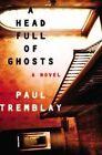 A Head Full of Ghosts by Paul Tremblay (Hardback, 2015)