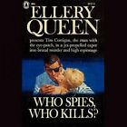 Who Spies, Who Kills? by Ellery Queen (CD-Audio, 2015)