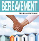 Bereavement: The Essential Guide by Laura Cook (Paperback, 2011)
