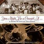 You Might be a Cowgirl If ...: A Guide to Life on the Range by Robin Corey, Jill Stanford (Paperback, 2012)