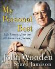My Personal Best: Life Lessons from an All-American Journey by John R. Wooden, Steve Jamison (Hardback, 2004)