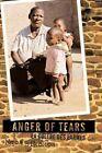 Anger of Tears La COLERE Des Larmes by Ngoa Bikokoa 9781438975818