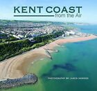 Kent Coast from the Air by Jason Hawkes (Hardback, 2009)