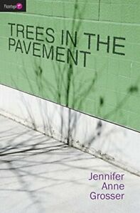 TREES-IN-THE-PAVEMENT-Flamingo-Fiction-9-13s-by-GROSSER-JENNIFER-Paperback-The