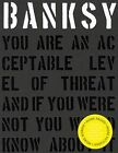 Banksy. You are an Acceptable Level of Threat and If You Were Not You Would Know About it by Gary Shove, Patrick Potter (Hardback, 2014)