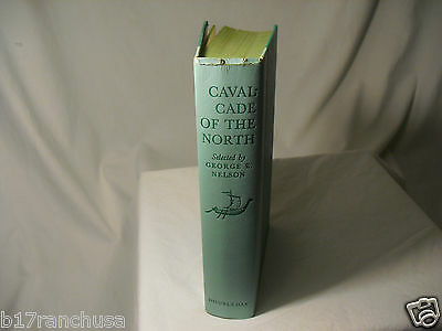 """Cavalcade Of The North"" by Nelson Costain 1958 press copy no ISBN Vintage Book"