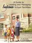 a Guide to Leading and Managing Indiana School Facilities 9781438961606 Hobbs