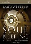 Soul Keeping: a DVD Study: Caring for the Most Important Part of You by John Ortberg (DVD video, 2014)