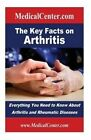 The Key Facts on Arthritis: Everything You Need to Know about Arthritis and Rheumatic Diseases by Patrick W Nee (Paperback / softback, 2013)