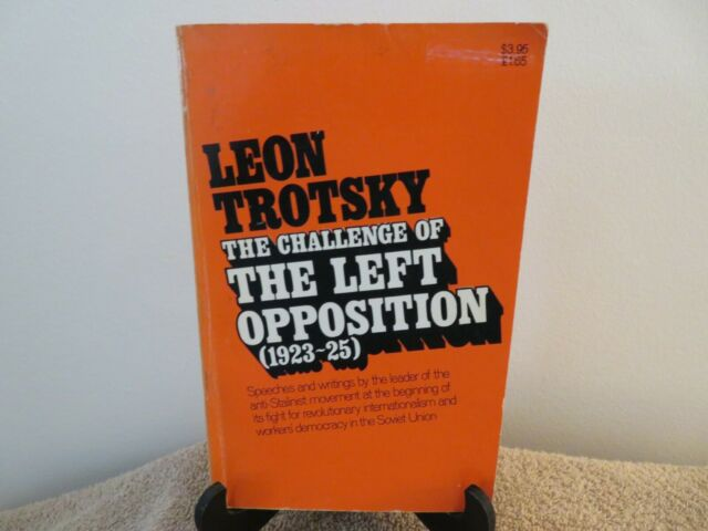 Challenge of the Left Opposition (1923-25) 1975  1st Edition PB by Leon Trotsky